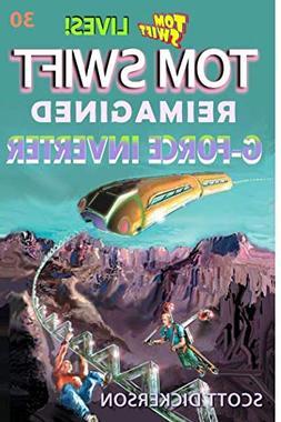 Tom Swift Lives! G-Force Inverter: gravity is deadly in both